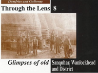 Glimpses of old Sanquhar, Wanlockhead and District